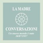 Conversazioni 10-07-1957 – Un nuovo mondo è nato
